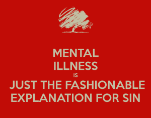 mental-illness-is-just-the-fashionable-explanation-for-sin